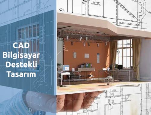 CAD – Bilgisayar Destekli Tasarım