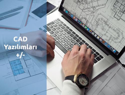 CAD Yazılımları Artıları ve Eksileri